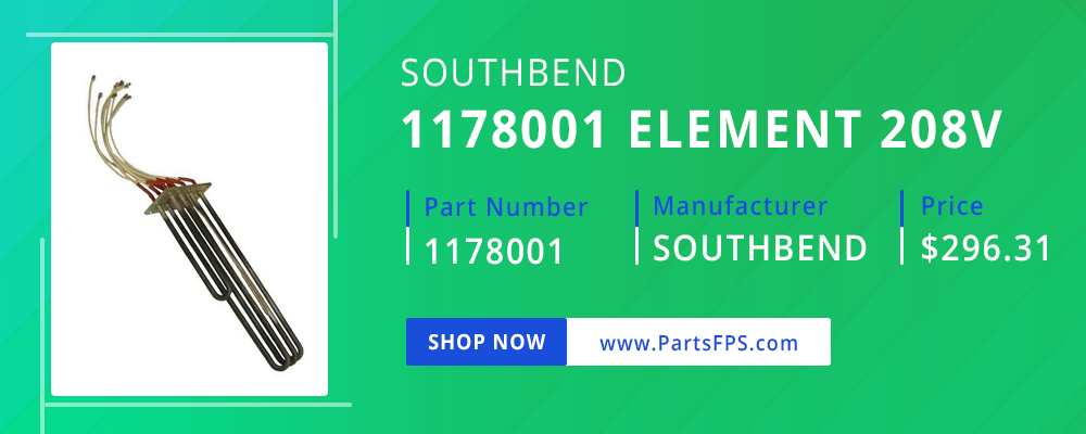 PartsFPS is a trusted Distributor of the Southbend Parts, Southbend Range Parts, Southbend Steamer Element of Part number 11780001