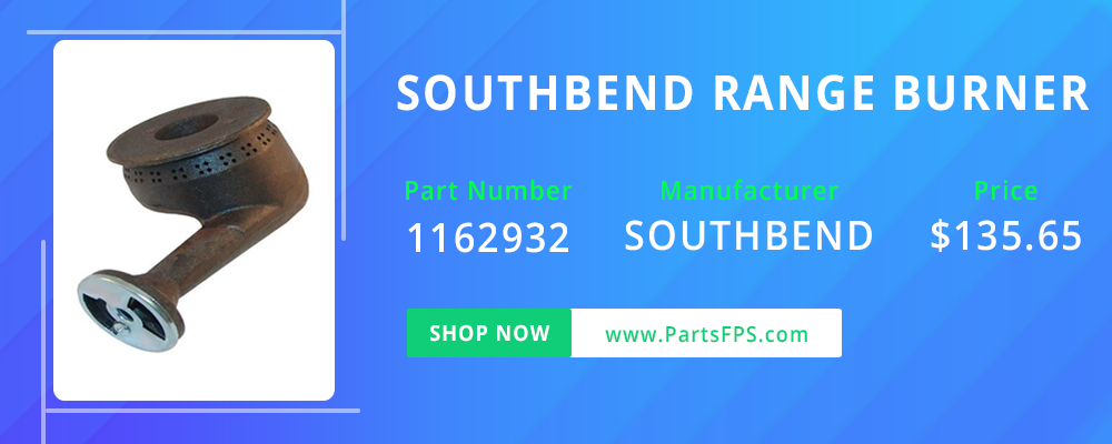 PartsFPS is a trusted Distributor of the Southbend Parts, Southbend Range Parts, Southbend Burner Value 1162932