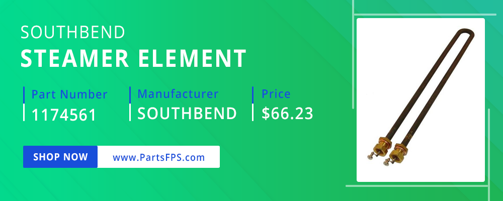 PartsFPS is a trusted Distributor of the Southbend Parts, Southbend Range Parts, Southbend Steamer Element 1174561
